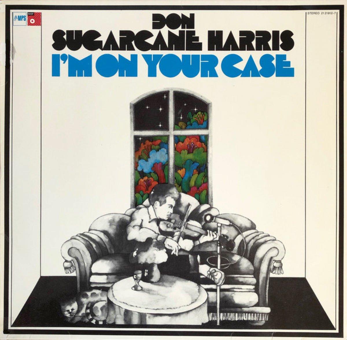 """Don 'Sugarcane' Harris """"I'm On Your Case"""""""
