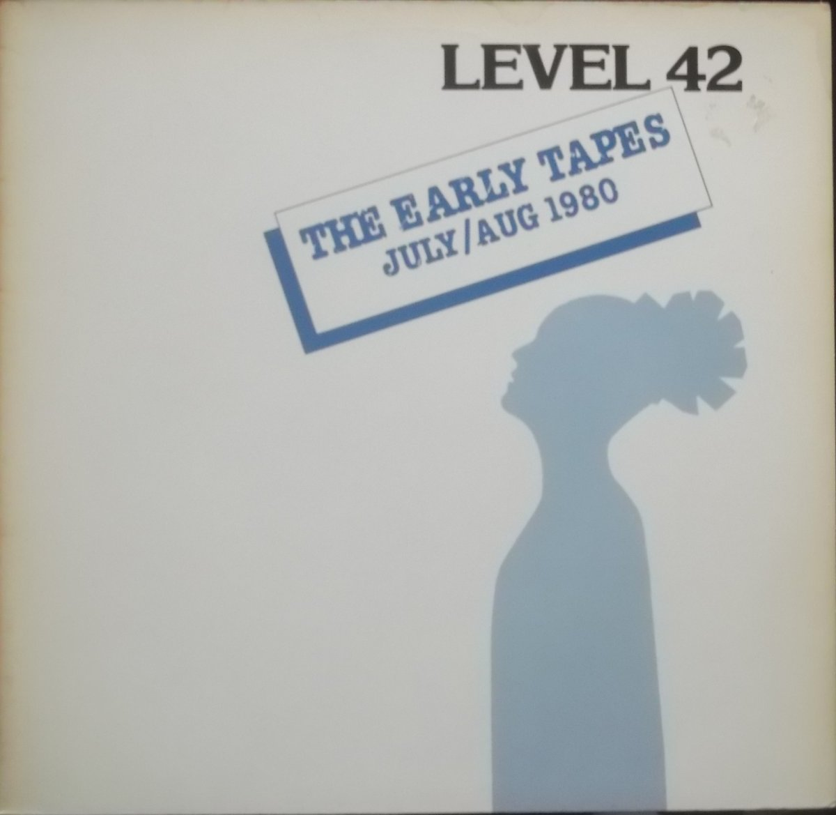 Level 42 – The Early Tapes July/Aug 1980