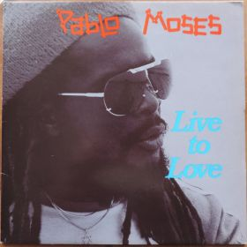 "Pablo Moses ""Live To Love"""