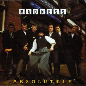 "Madness ""Absolutely"""
