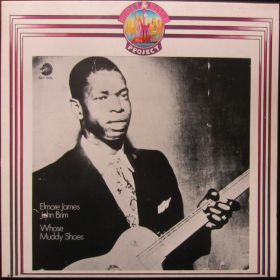 "Elmore James / John Brim ""Whose Muddy Shoes"""