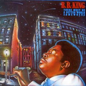 "B.B. King ""There Must Be A Better World Somewhere"""