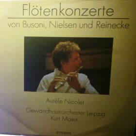Busoni, Nielsen, Reinecke, Aurèle Nicolet, Kurt Masur – Flötenkonzerte