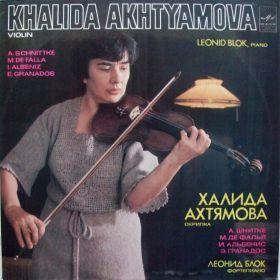 Khalida Akhtyamova, Leonid Blok - A.Schnittke / M.De Falla / I.Albeniz / E.Granados – Sonata No. 1 For Violin And Piano / Suite Populaire Espagn