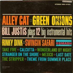 Bill Justis – Alley Cat / Green Onions: Bill Justis Plays 12 Big Instrumental Hits