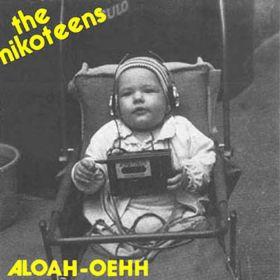The Nikoteens – Aloah-Oehh