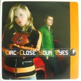 Circ – Close Your Eyes