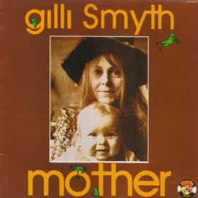 Gilli Smyth ‎– Mother
