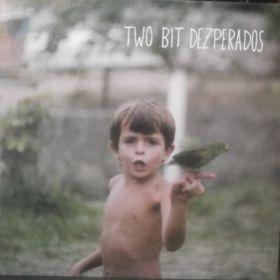 Two Bit Dezperados – Two Bit Dezperados