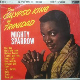 Mighty Sparrow  Calypso King Of Trinidad
