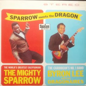 Mighty Sparrow With Byron Lee And The Dragonaires – Sparrow Meets The Dragon