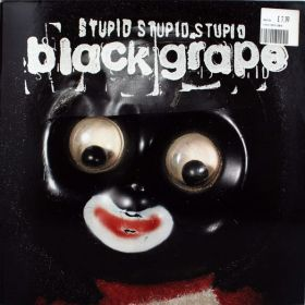 Black Grape – Stupid Stupid Stupid