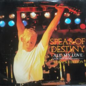 Spear Of Destiny – All My Love (Ask Nothing)