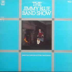 Jimmy Blue And His Scottish Band – Jimmy Blue Band Show Vol. 1