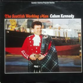 Calum Kennedy – The Scottish Working Man