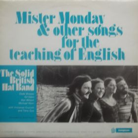 The Solid British Hat Band – Mister Monday & Other Songs For The Teaching Of English
