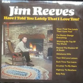Jim Reeves – Have I Told You Lately That I Love You?