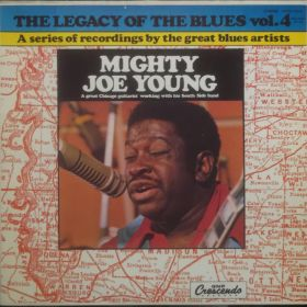 Mighty Joe Young – The Legacy Of The Blues Vol. 4