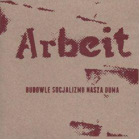 Arbeit – Budowle Socjalizmu Nasz Duma