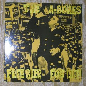 The A-Bones -  Free Beer for life. WINYL