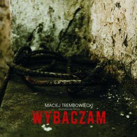 """Maciej Trembowiecki """"Wybaczam"""""""