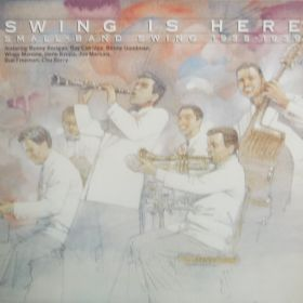 Swing Is Here: Small-Band Swing 1935-1939