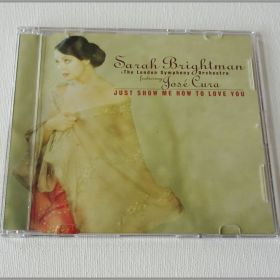 Sarah Brightman & The London Symphony Orchestra Featuring José Cura – Just Show Me How To Love You