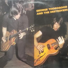 George Thorogood And The Destroyers – George Thorogood And The Destroyers